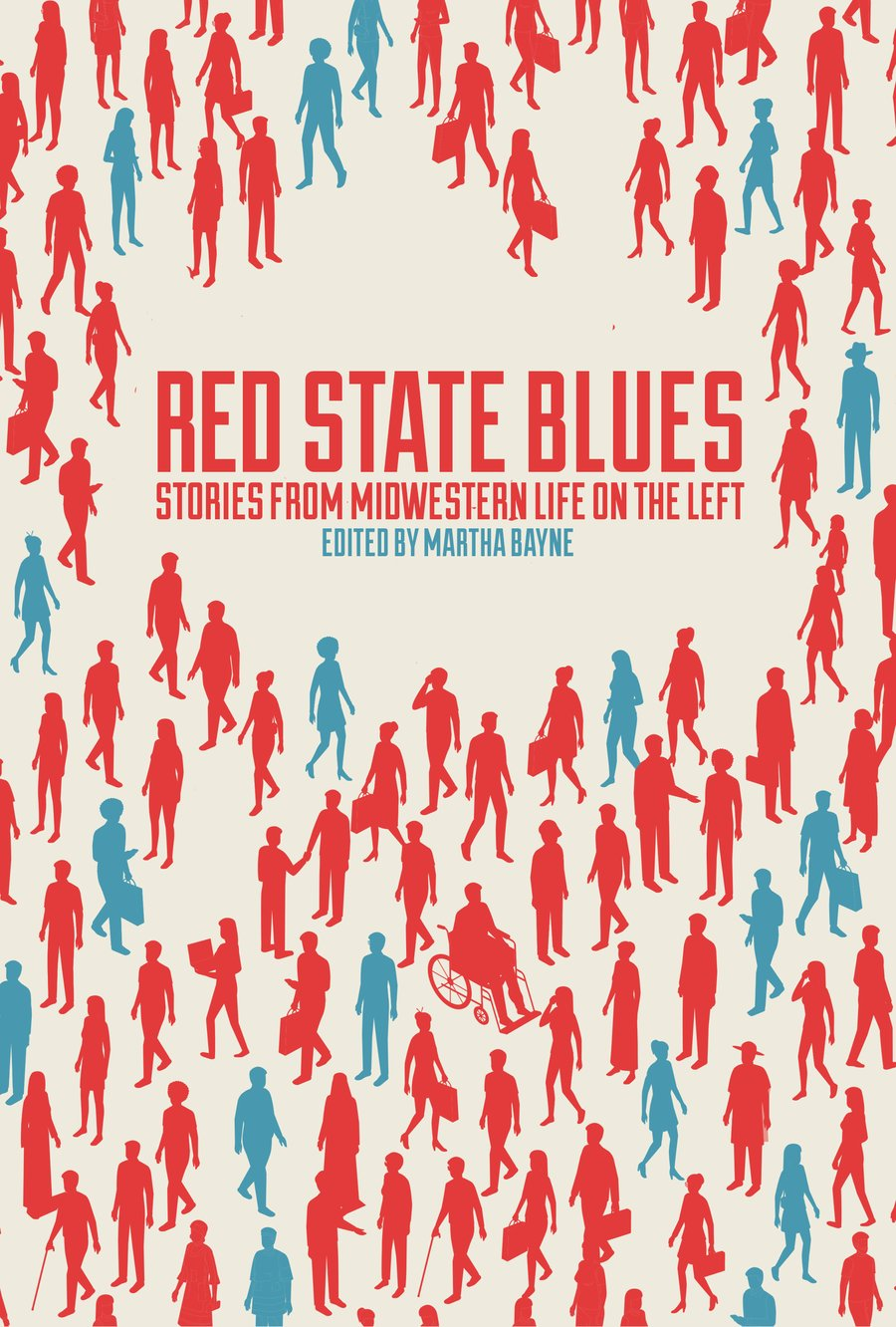 Red State Blues, Stories from Midwestern Life on the Left